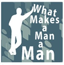 what-makes-a-man-a-man